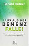 Raus aus der Demenzfalle! von Gerald Hüther